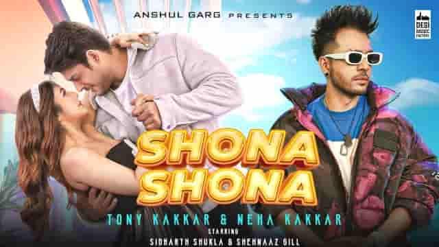 Shona Shona Lyrics-Tony Kakkar, Shona Shona Lyrics Neha Kakkar, Shona Shona Lyrics Sidharth Shukla, Shona Shona Lyrics Shehnaaz Gill, lyrics meaning in hindi, Shona Shona Lyrics video,