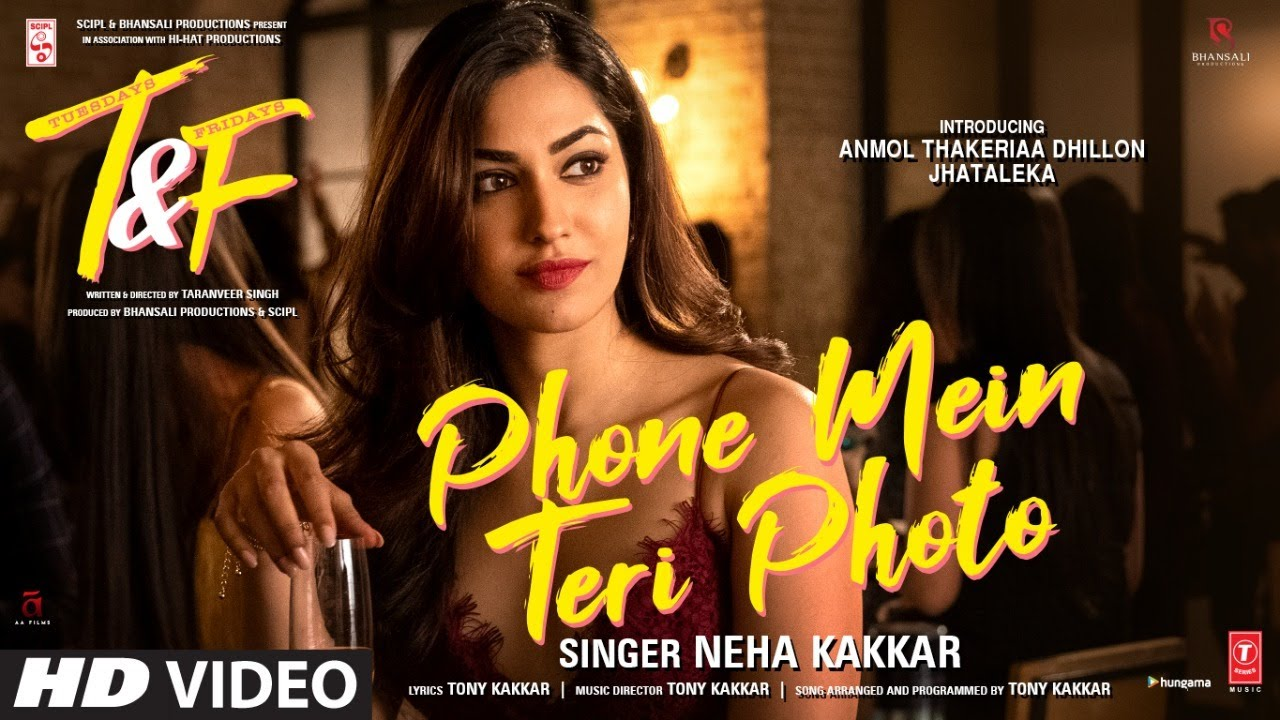 Phone Mein Teri Photo Lyrics In Hindi Tuesdays And Fridays X Neha Kakkar