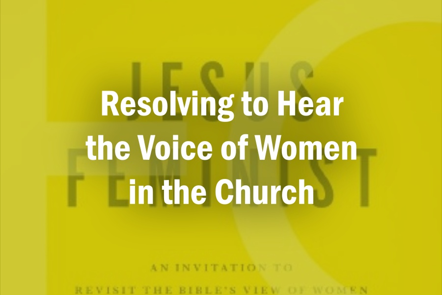 Resolving to Hear the Voice of Women in the Church