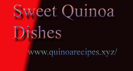 Sweet Quinoa Dishes