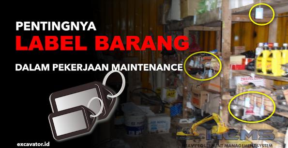 HEMS MAINTENANCE - Pentingnya label dalam perkejaan maintenance peralatan dan alat berat