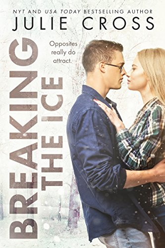 Breaking the Ice (Juniper Falls Book 2) by Julie Cross