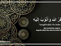 Astaghfirullah Wa Atubu Ilaih Arab dan Artinya