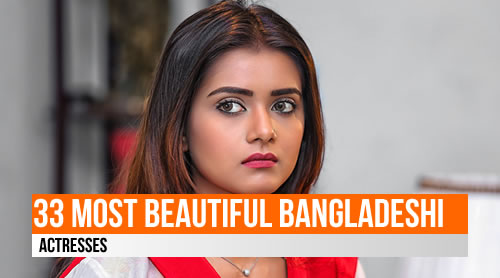 LIST: 33 Most Beautiful Bangladeshi Actresses