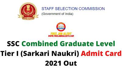 Sarkari Exam: SSC Combined Graduate Level Tier I (Sarkari Naukri) Admit Card 2021 Out - 465 Job