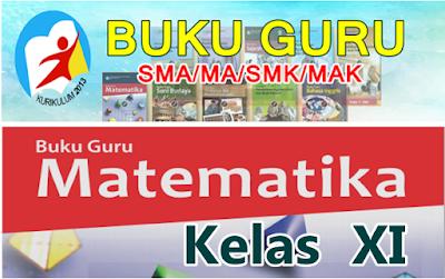 BUKU GURU SMA/MA - SMK/MAK  MAPEL MATEMATIKA KELAS XI KK-13 - REVISI