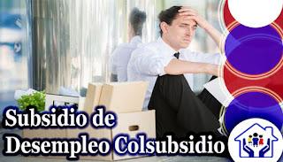 Subsidio de Desempleo Colsubsidio 2021