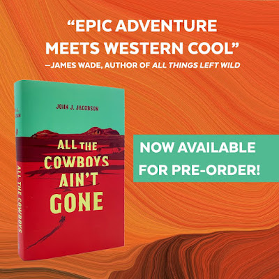 "Book Praise: ""Epic adventure meets western cool"" --James Wade, Author of all Things Left Wild; NOW AVAILABLE FOR PRE-ORDER!"