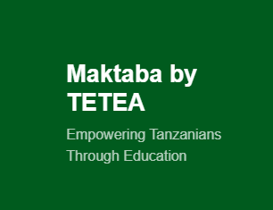 Maktaba by TETEA Presenting All Past Papers/Resources For  Standards  1-4, 5-7, Forms 1-2, 3-4, 5-6, DSEE/DTEE And QT