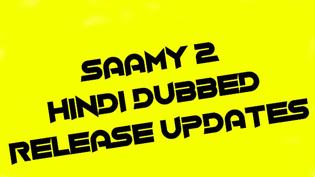 Saamy 2 in Hindi Dubbed