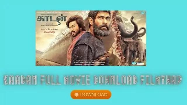 Kaadan Full Movie Download Filmywap
