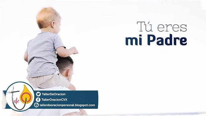 Tú eres mi Padre