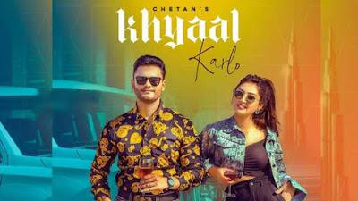 Khyaal Karlo Song by Chetan LyricsTuneful
