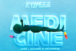 MUSIC: Fynezz Achi Ft Leo Ceaser - Medicine   @iamfynezz @callme_leoceaser