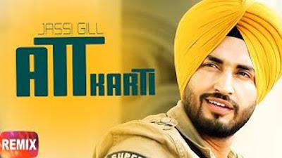 Att Kardi Lyrics - Jassi Gill, Ginni Kapoor | Punjabi Remix Song 2017