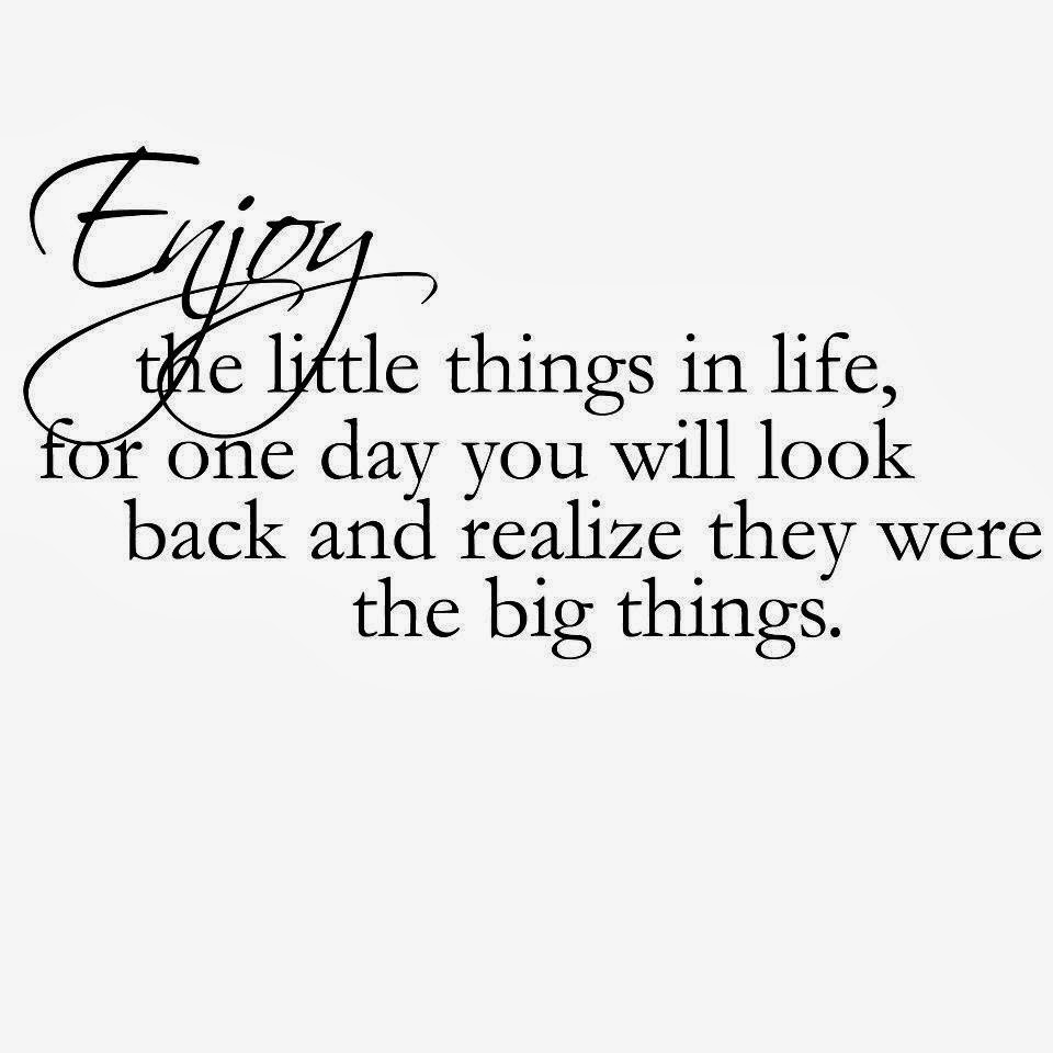 The Little Things Matter Most In Life: It's The Little Things That Matter