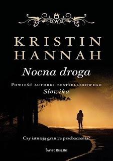 """Nocna droga"" Kristin Hannah"