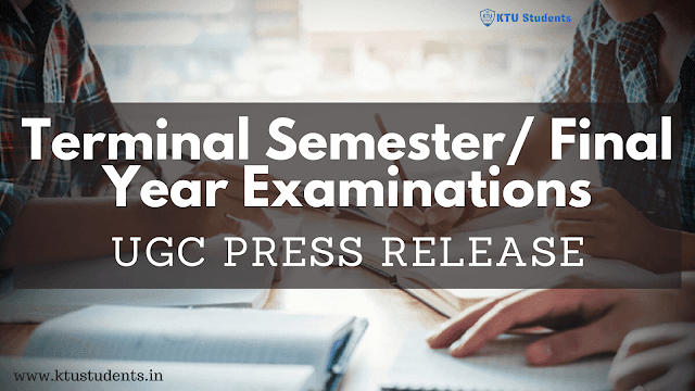 UGC Press Release:Terminal Semester(s)/ Final Year Examinations for The Universities