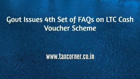 govt-issues-4th-set-of-faqs-on-ltc-cash-voucher-scheme