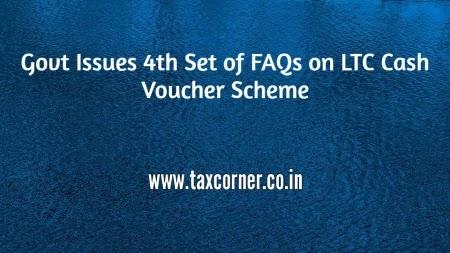 Govt Issues 4th Set of FAQs on LTC Cash Voucher Scheme