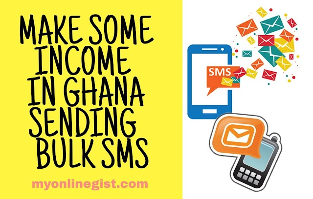 MAKE SOME REAL INCOME IN GHANA WITH BULK SMS SERVICE