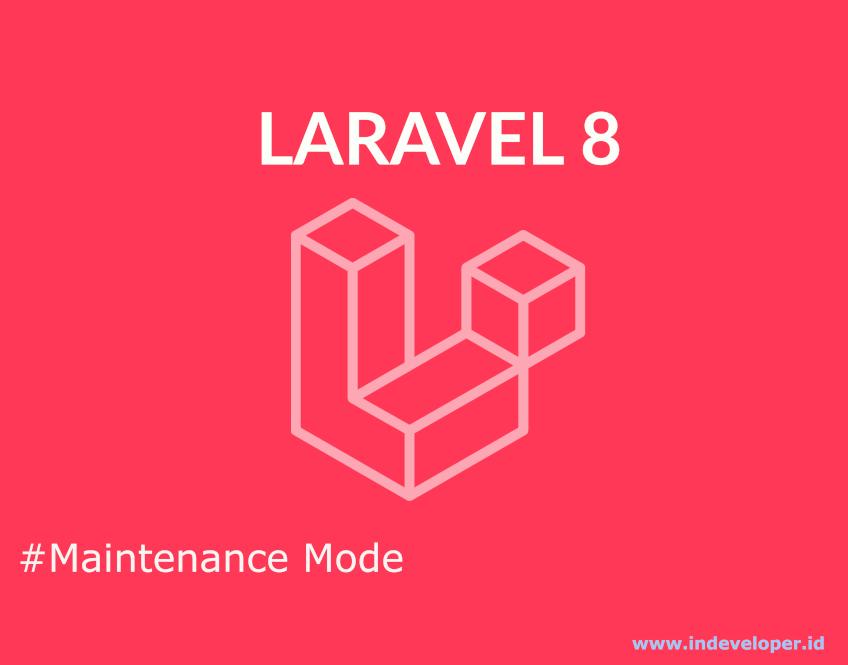 Tutorial Mengatur Maintenance di Laravel 8