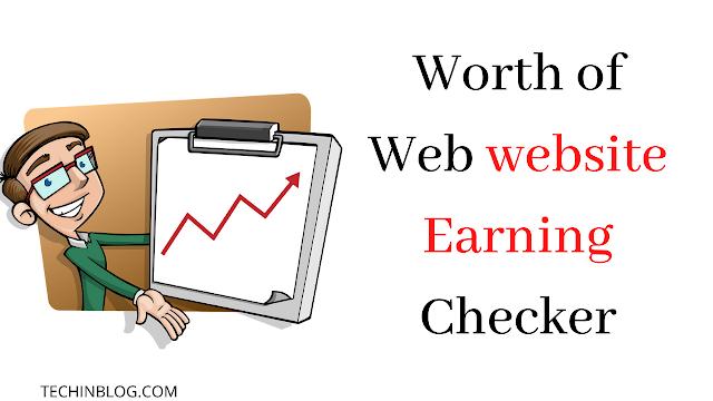 Worth of Web website Earning Checker