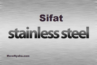 SIFAT STAINLESS STEEL