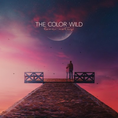 The Color Wild - Love Notes (EP) (2020) - Album Download, Itunes Cover, Official Cover, Album CD Cover Art, Tracklist, 320KBPS, Zip album
