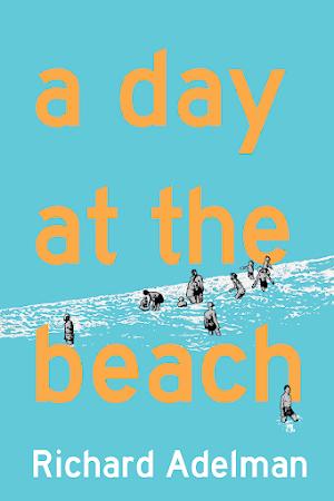 A DAY AT THE BEACH / Richard Adelman