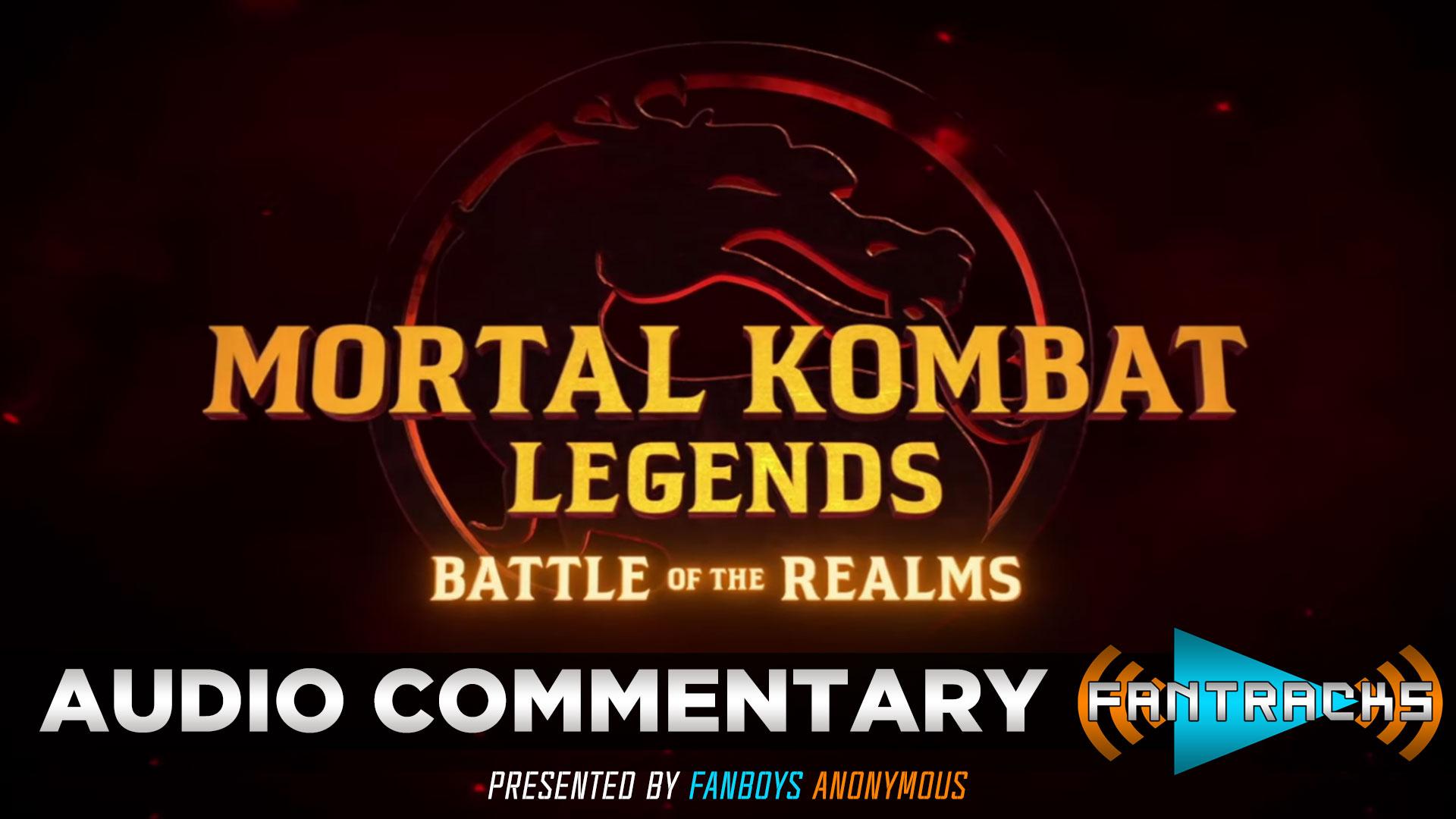 FanTracks Mortal Kombat Legends: Battle of the Realms audio commentary
