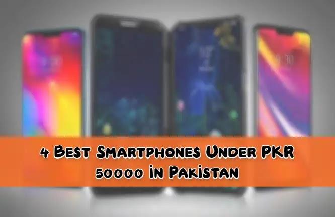 4 Best Smartphones Under PKR 50000 in Pakistan