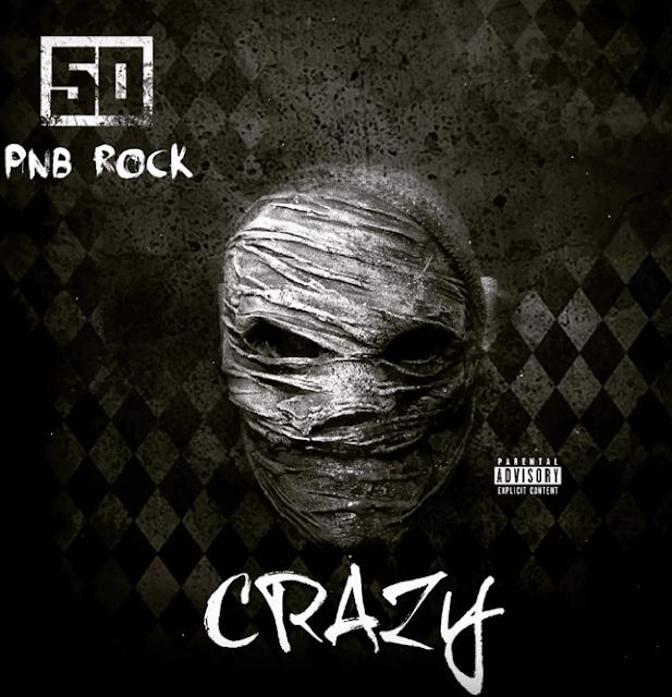 MUSIC:  50 Cent – Crazy Ft PnB Rock