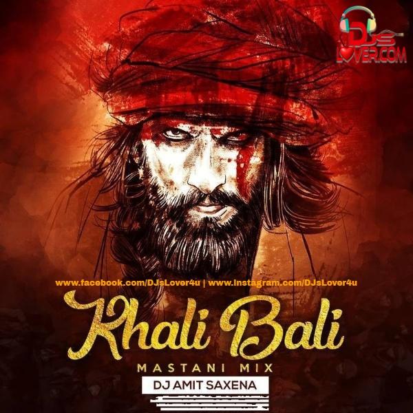 Khalibali Mastani Mix DJ Amit Saxena