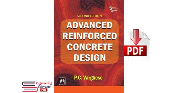 Advanced Reinforced Concrete Design Second Edition by P.C. Varghese