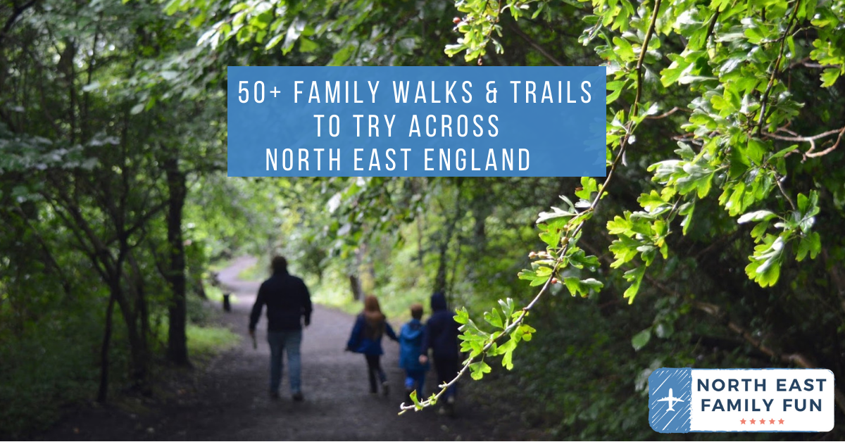 50+ Family Walks & Trails to try across North East England