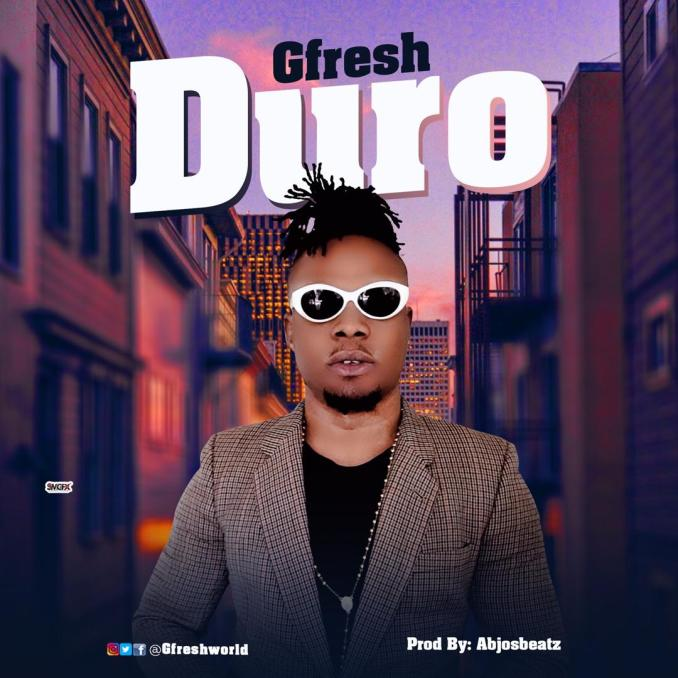 AUDIO + VIDEO: Gfresh Agbor – Duro