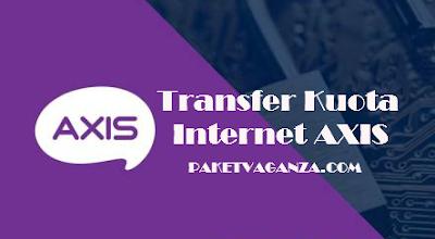 Cara Transfer Kuota Axis Ke Sesama Axis dan Operator Lain Terbaru 2018