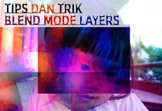 "Tips dan Trik Dasar Photoshop  ""Blends Mode Layer"""