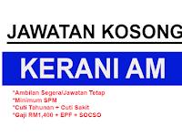 Kekosongan Jawatan Terkini Sebagai Kerani Am - Gaji sehingga RM1,400