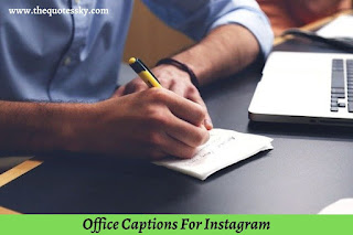 100+ Office Captions For Instagram [ 2021 ] Also Quotes