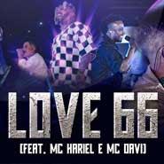 Love 66 – Rodriguinho, Gaab, Mr. Dan, Mc Hariel, Mc Davi
