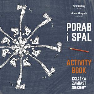 """""""Porąb i spal. Książka zamiast siekiery – activity book"""" Lars Mytting"""