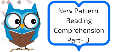 New Pattern Reading Comprehension Part- 3