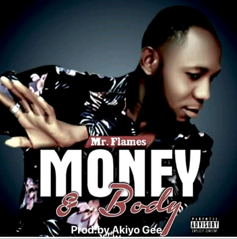 MUSIC: Mr Flames – Money and Body
