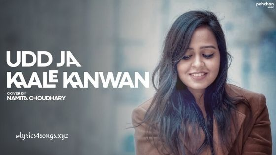 UDD JA KAALE KANWAN LYRICS - Namita Choudhary   Gadar   Lyrics4Songs.xyz