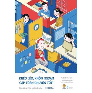 Khéo Léo Khôn Ngoan, Gặp Toàn Chuyện Tốt (Giao Tiếp Lanh Lợi, Nói Lời Dễ Nghe) ebook PDF EPUB AWZ3 PRC MOBI