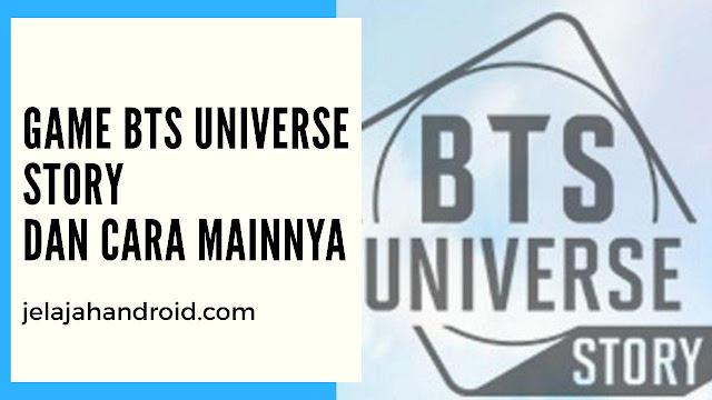Akhirnya Rilis ! Game BTS Universe Story dan Cara Mainnya