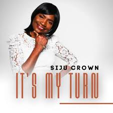 [Gospel Music] It's My Turn – Siju Crown