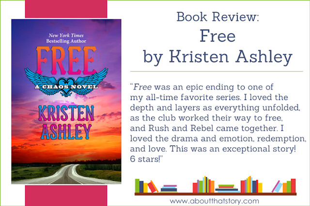 Book Review: Free by Kristen Ashley | About That Story